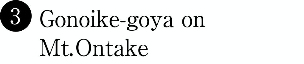 Gonoike-goya on Mt.Ontake
