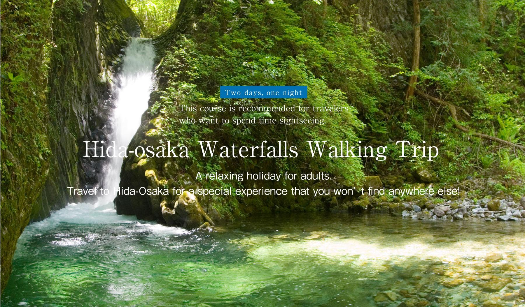 Hida-Osaka Waterfalls Walking Trip